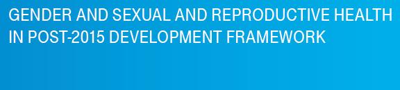 Gender and SRH in post 2015 Development Agenda
